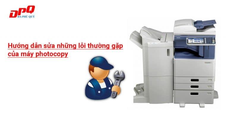 Hướng dẫn sửa những lỗi thường gặp của máy photocopy