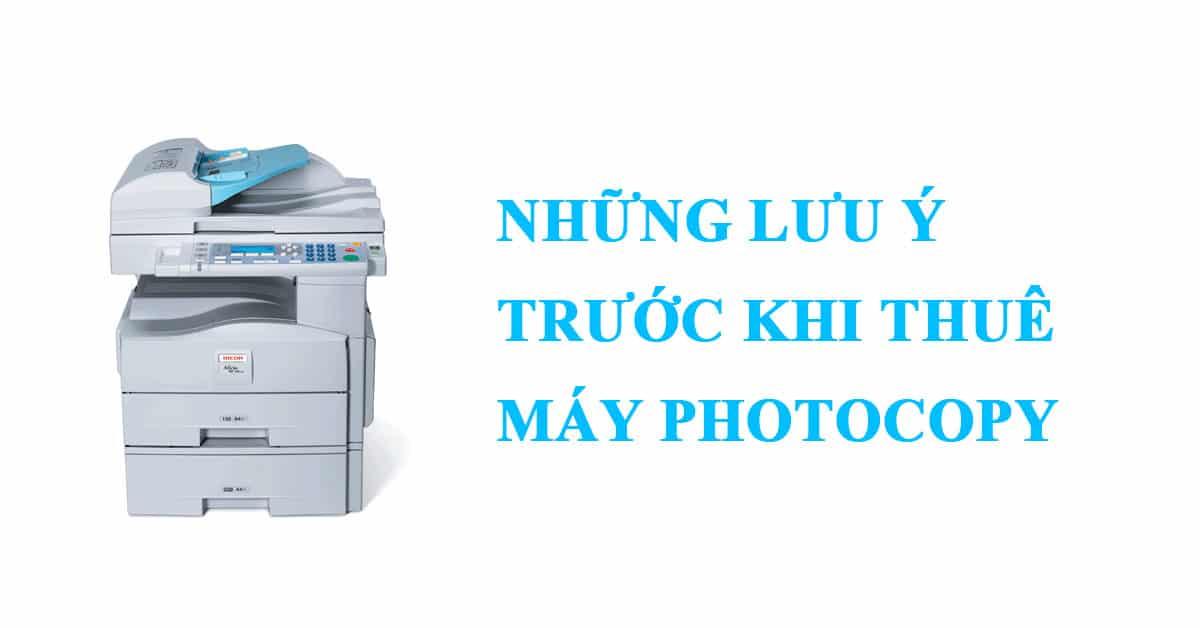 Những lưu ý trước khi thuê máy photocopy
