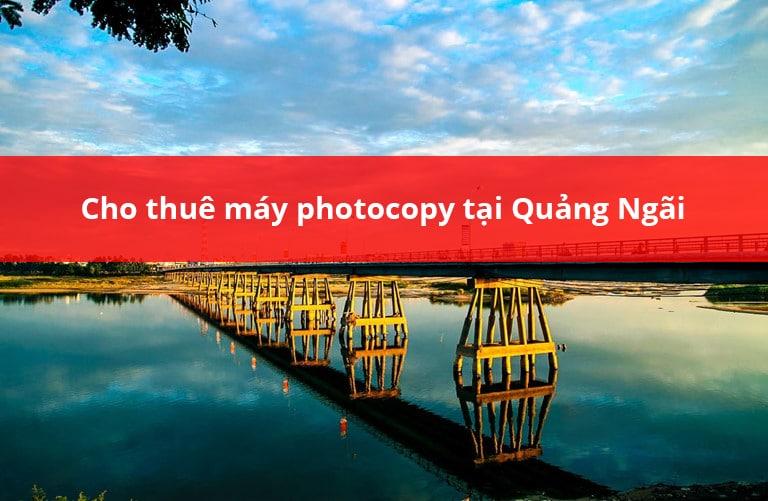Cho thuê máy photocopy tại Quảng Ngãi