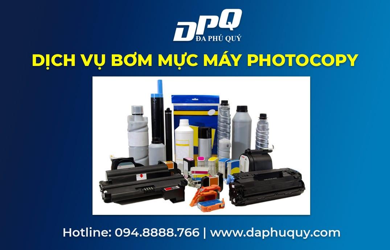 Dịch vụ bơm mực máy photocopy tại Đa Phú Quý