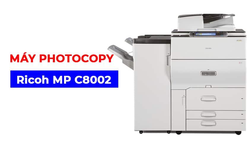 Máy photocopy Ricoh MP C8002