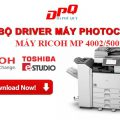 Hướng dẫn download và cài đặt driver máy photocopy 4002/5002