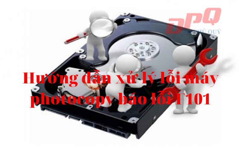 Cách xử lý lỗi F101 ở máy photocopy